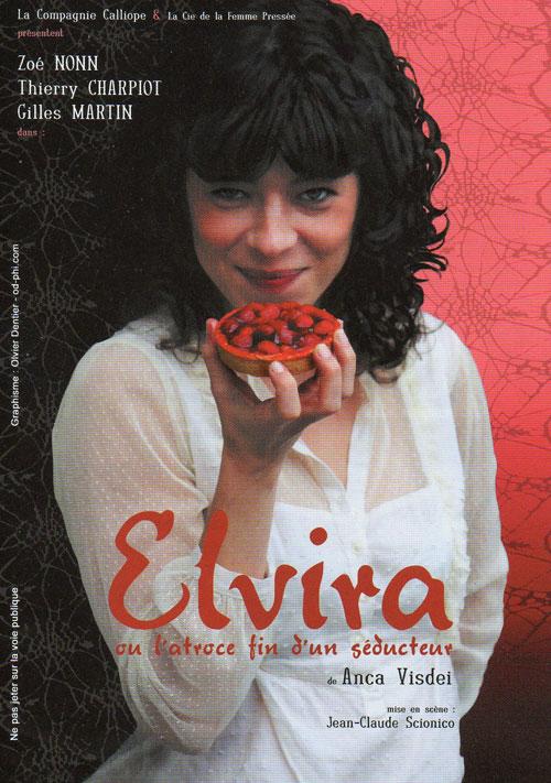 Elvira ou l'Atroce fin d'un séducteur, de Anca Visdei