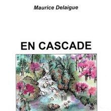 Maurice Delaigue : En cascade